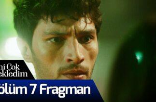 Seni Çok Bekledim 7. Bölüm Fragman