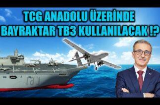 TCG ANADOLU ÜZERİNDE BAYRAKTAR TB3 KULLANILACAK !!??