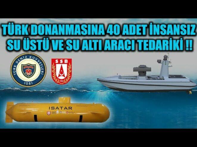 TÜRK DONANMASINA 40 ADET İNSANSIZ SU ÜSTÜ VE SU ALTI ARACI TEDARİKİ !!