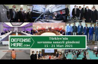 Türkiye'nin savunma sanayii gündemi 15 – 21 Mart 2021
