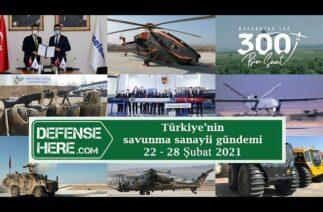 Türkiye'nin savunma sanayii gündemi 22 – 28 Şubat 2021