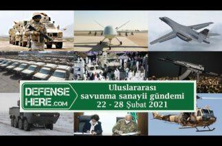 Uluslararası savunma sanayii gündemi 22 – 28 Şubat 2021