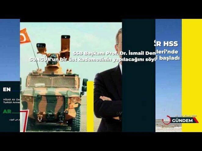 23-29 Nisan savunma sanayii gündemi