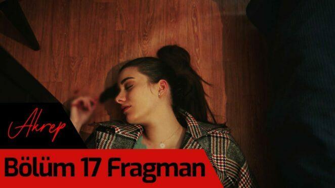 Akrep 17. Bölüm Fragman