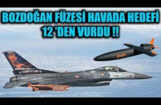 BOZDOĞAN FÜZESİ HAVADA HEDEFİ 12 'DEN VURDU !!