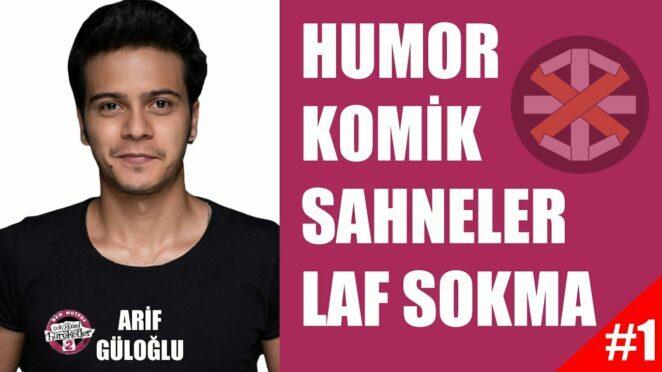 ÇGHB 2 Arif Güloğlu Humor | Komik Sahneler | Laf Sokma #1 | Part 1