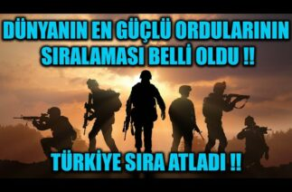 DÜNYANIN EN GÜÇLÜ ORDULARININ SIRALAMASI BELLİ OLDU !! TÜRKİYE SIRA ATLADI !!