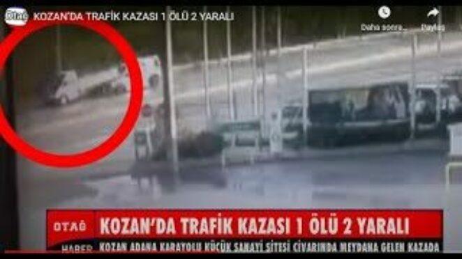 KOZAN'DA TRAFİK KAZASI 1 ÖLÜ 2 YARALI