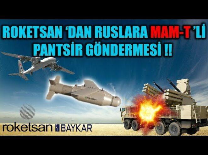 ROKETSAN 'DAN RUSLARA MAM-T 'Lİ PANTSİR GÖNDERMESİ !!