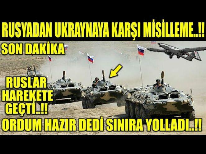 RUSYADAN UKRAYNAYA KARŞI HAMLE GELDİ..!! OR- DUSUNU RESMEN YOLLADI…