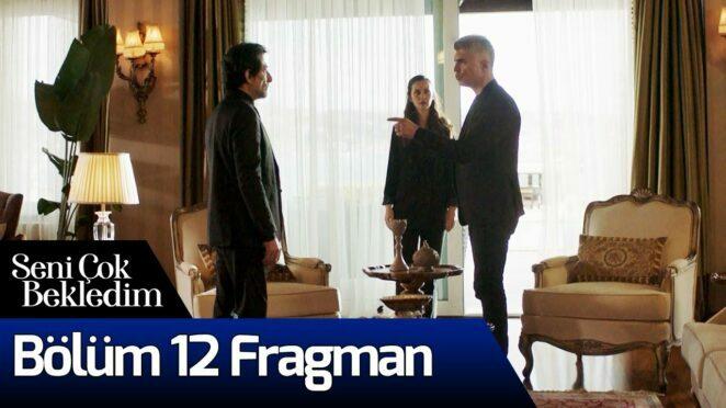 Seni Çok Bekledim 12. Bölüm Fragman
