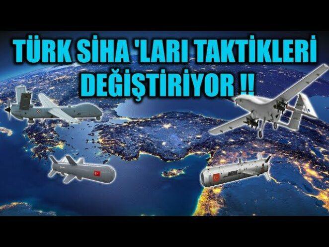 TÜRK SİHA 'LARI TAKTİKLERİ DEĞİŞTİRİYOR !!
