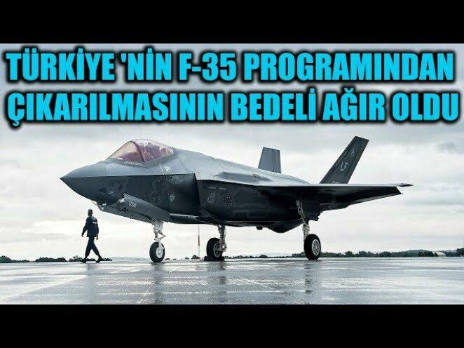 TÜRKİYE 'NİN F-35 PROGRAMINDAN ÇIKARILMASININ BEDELİ AĞIR OLDU