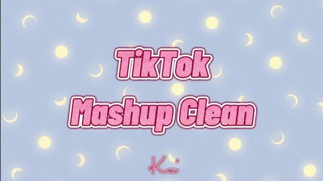TikTok Mashup Clean