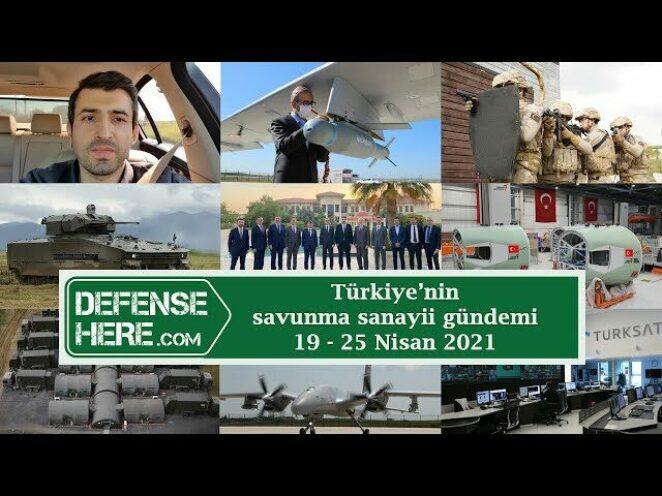 Türkiye'nin savunma sanayii gündemi 19 – 25 Nisan 2021