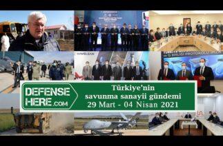 Türkiye'nin savunma sanayii gündemi 29 Mart – 4 Nisan 2021