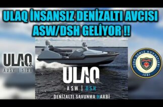 ULAQ İNSANSIZ DENİZALTI AVCISI ASW/DSH GELİYOR !!