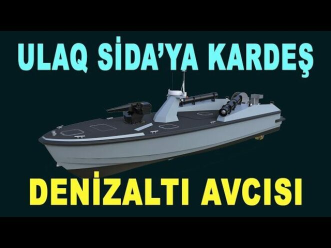 ULAQ denizaltı avlayacak – ULAQ ASW DSH – Savunma Sanayi – Ares Tersanesi – Meteksan Savunma – SİDA