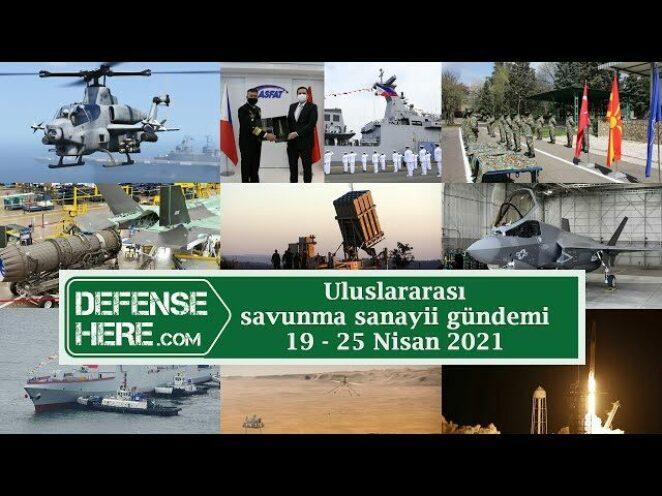 Uluslararası savunma sanayii gündemi 19 – 25 Nisan 2021