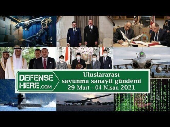 Uluslararası savunma sanayii gündemi 29 Mart – 4 Nisan 2021