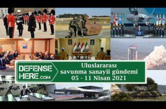 Uluslararası savunma sanayii gündemi 5 Nisan – 11 Nisan 2021