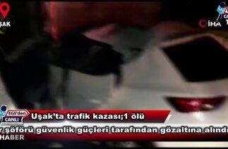 Uşak'ta trafik kazası;1 ölü