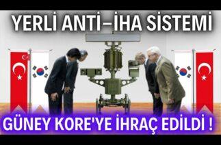 """YERLİ ANTİ-İHA SİSTEMİ """"DORUK"""" GÜNEY KORE'YE İHRAÇ EDİLDİ ! SAVUNMADA TARİHİ İHRACAT BAŞARISI !!!"""