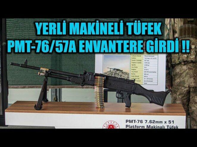 YERLİ MAKİNELİ TÜFEK PMT-76 / 57A ENVANTERE GİRDİ !!!