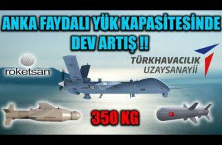ANKA SİHA FAYDALI YÜK KAPASİTESİNDE DEV ARTIŞ !! 350 KG !!