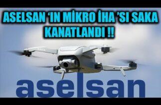 ASELSAN 'IN MİKRO İHA 'SI SAKA KANATLANDI !!