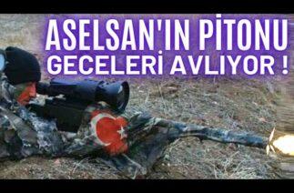 ASELSAN'IN PİTON'U GECELERİ AVLANIYOR ! ONU GÖREN SON DUASINI OKUYOR !!