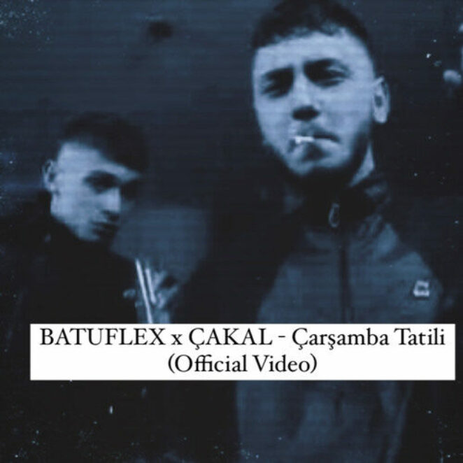 BATUFLEX x CAKAL – Çarşamba Tatili (Official Video)