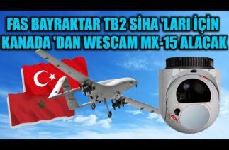 FAS BAYRAKTAR TB2 SİHA 'LARI İÇİN KANADA 'DAN WESCAM MX-15 ALACAK