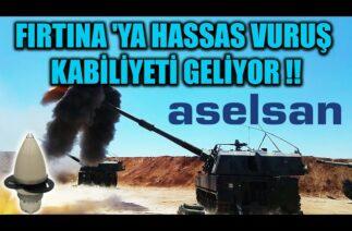 FIRTINA 'YA HASSAS VURUŞ KABİLİYETİ GELİYOR !!