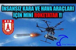 İNSANSIZ KARA VE HAVA ARAÇLARINA MİNİ ROKETATAR !!