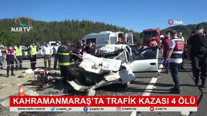Kahramanmaraşta trafik kazası 4 ölü