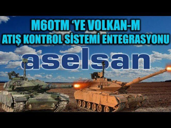M60TM 'YE VOLKAN-M ATIŞ KONTROL SİSTEMİ ENTEGRASYONU