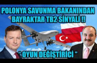 POLONYA SAVUNMA BAKANINDAN BAYRAKTAR TB2 SİNYALİ !!