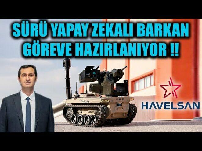 SÜRÜ YAPAY ZEKALI BARKAN GÖREVE HAZIRLANIYOR !!