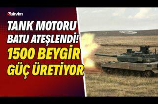 Tank motoru BATU ateşlendi! 1500 beygir güç üretiyor