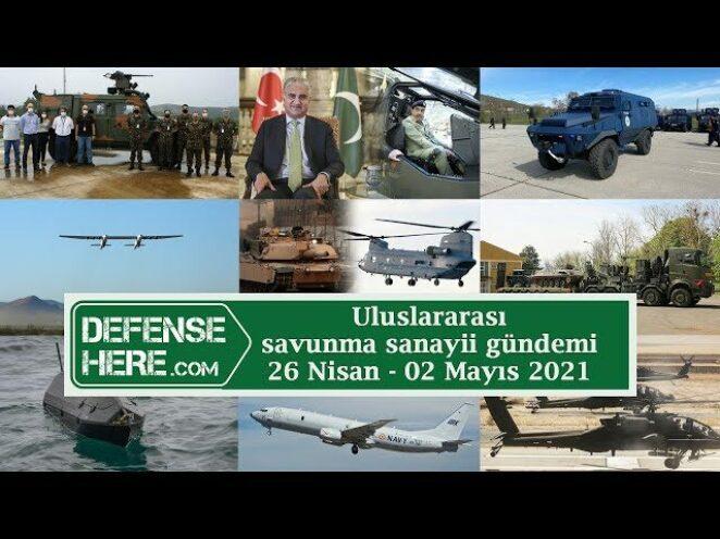 Uluslararası savunma sanayii gündemi 26 Nisan – 02 Mayıs 2021