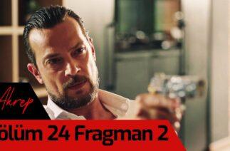 Akrep 24. Bölüm 2. Fragman