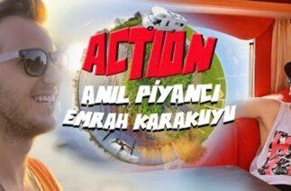 Anıl Piyancı ft. Emrah Karakuyu – Action 2014