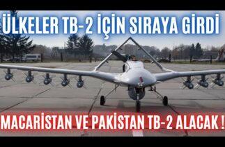 İKİ ÜLKE DAHA BAYRAKTAR TB-2 SATIN ALACAK ! MACARİSTAN VE PAKİSTAN HEYET GÖNDERİYOR !!