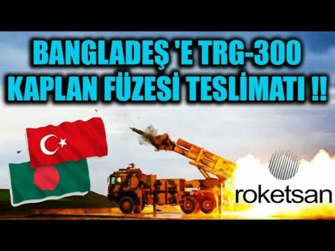 ROKETSAN 'DAN BANGLADEŞ 'E TRG-300 KAPLAN FÜZESİ TESLİMATI !!
