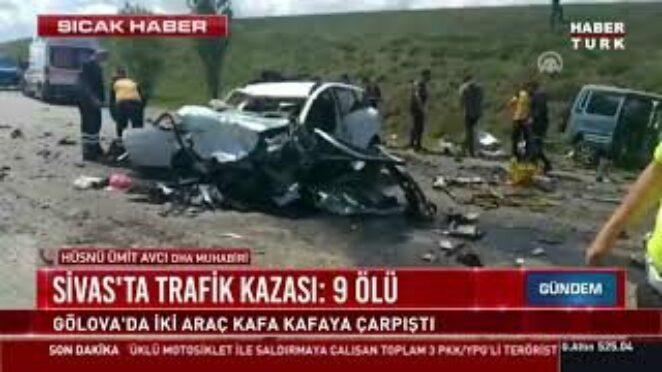 Sivas'ta katliam gibi trafik kazası: 9 Ölü