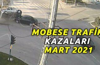 TRAFİK KAZALARI MOBASE GÖRÜNTÜLERİ MART 2021