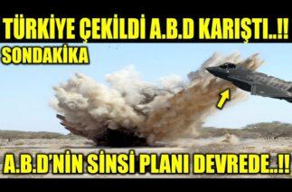TÜRKLER BÖLGEDEYKEN..!! A.B.D'NİN SİNSİ PLANI DEVREDE..!!