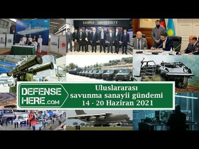 Uluslararası savunma sanayii gündemi 14 – 20 Haziran 2021