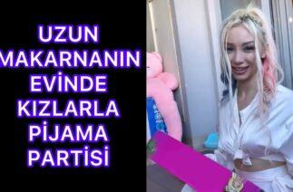 Uzun Makarna'nın Evinde Kızlarla Pijama Partisi Öbfc Özgür Balakar Tiktok